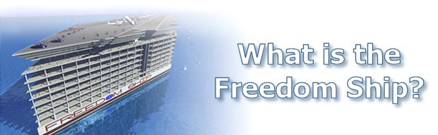 What is the Freedom Ship?